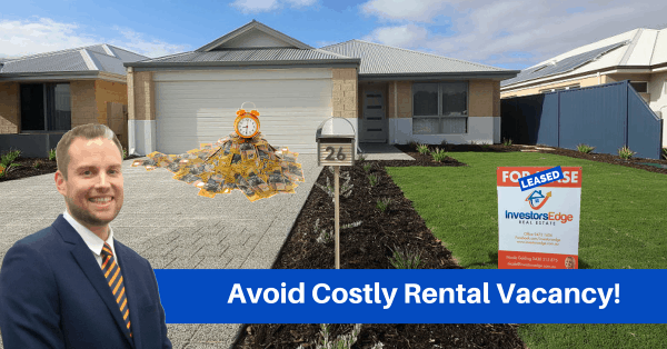 Avoid Costly Vacancy 600x314 Avoid Costly Rental Vacancy with a Perth Leasing Specialist!