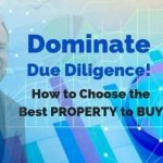 Dominate Due Diligence Part 2- How to Choose the Best PROPERTY to Buy! | Meetup
