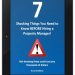 Finally Revealed… The 7 Shocking Things You Must Know Before Hiring a Property Manager