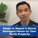 Steps to Repair a Storm Damaged Fence on Your Perth Property