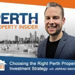 Perth Property Insider Ep. 03: Choosing the Right Perth Property Investment Strategy