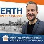 Perth Property Insider Ep. 08:  Perth Property Market Update: Outlook for 2021