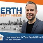 Perth Property Insider Ep. 13:  How Important Is Your Capital Growth Rate?