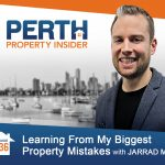 Perth Property Insider Ep. 36 – Learning From My Biggest Property Mistakes