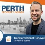 Perth Property Insider Ep. 37 – Transformational Renovations with Kellie Dobbie