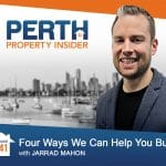 Perth Property Insider Ep. 41 – Four Ways We Can Help You Buy Well